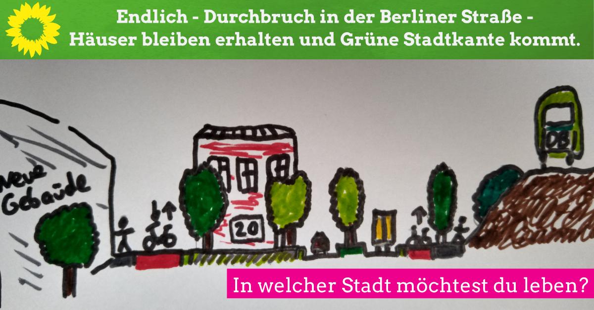 Endlich – Durchbruch in der Berliner Straße – Gebäude bleiben erhalten.