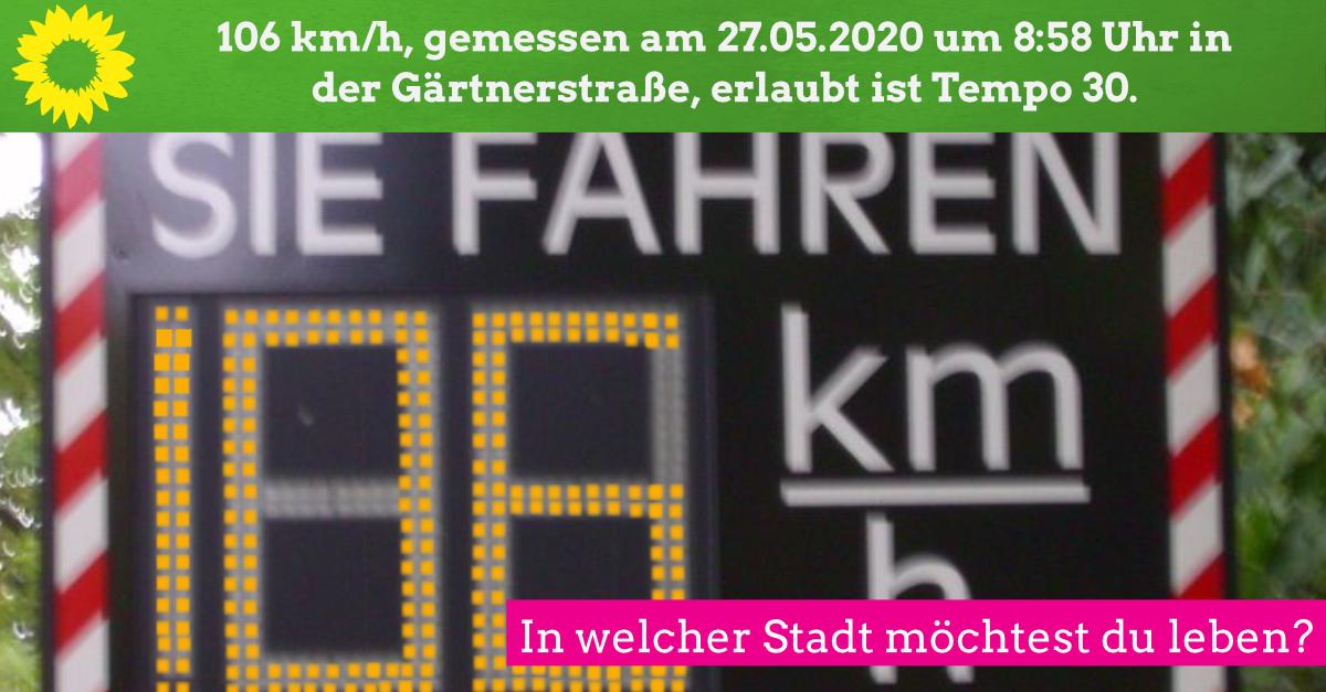 Messergebnis 27.05.2020, 106 km/h, um 8.58 Uhr – Grüne Fraktion fordert dauerhafte Geschwindigkeitsanzeige in der Gärtnerstraße